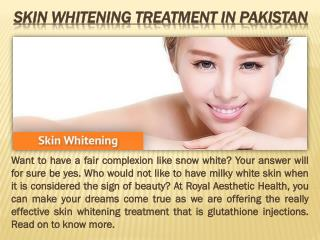 Skin Whitening Treatment in Pakistan