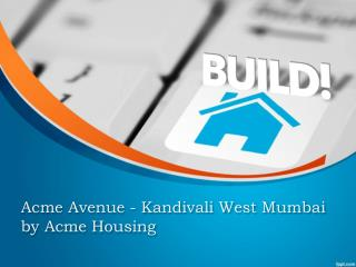 Acme Avenue - Kandivali West Mumbai