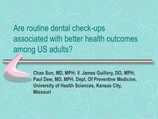 Are routine dental check-ups associated with better health outcomes among US adults