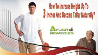 How To Increase Height Up To 3 Inches And Become Taller Naturally?