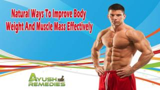 Natural Ways To Improve Body Weight And Muscle Mass Effectively