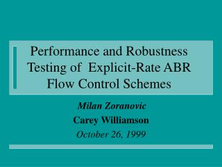 Performance and Robustness Testing of  Explicit-Rate ABR Flow Control Schemes