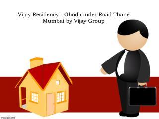 Vijay Residency Ghodbunder Road Thane Mumbai
