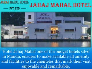 Jahaj Mahal Hotel is Best Hotel Services Providing Hotel in Mandu.