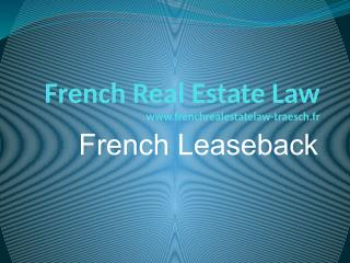 French Leaseback - French Real Estate Law