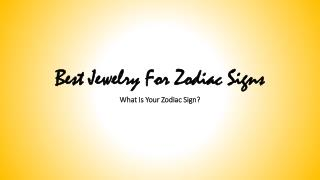 Best Jewelry For Zodiac Signs