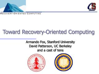 Toward Recovery-Oriented Computing