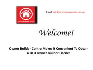 Owner Builder Centre Makes it Convenient To Obtain a QLD Owner Builder Licence