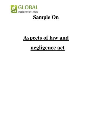 Sample On Aspects of law and negligence act By Global Assignment Help