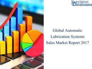 Automatic Lubrication Systems Sales Market Research Report: Worldwide Analysis 2017