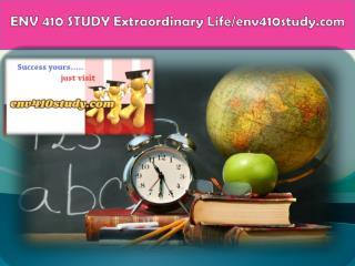 ENV 410 STUDY Extraordinary Life/env410study.com