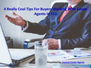 4 Really Cool Tips For Buyers Working With Estate Agents In E10