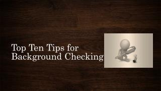 Top Ten Tips for Background Checking