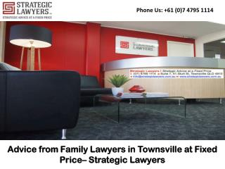 Advice from Family Lawyers in Townsville at Fixed Price– Strategic Lawyers