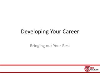 Developing your career