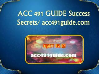 ACC 491 GUIDE Success Secrets/ acc491guide.com