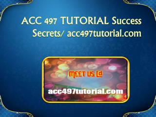 ACC 497 TUTORIAL Success Secrets/ acc497tutorial.com