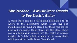 Musicredone – A Music Store Canada to Buy Electric Guitar