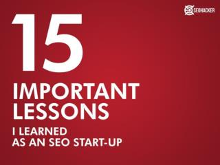 15 Important Lessons I Learned as an SEO Start up