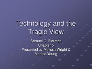 Technology and the Tragic View
