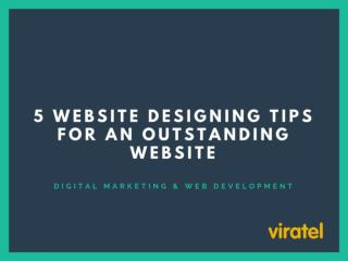 5 Website Designing Tips for an Outstanding Website