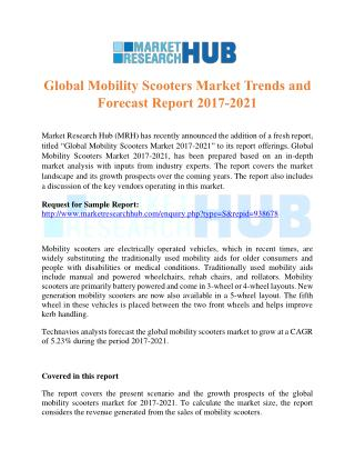 Global Mobility Scooters Market Trends and Forecast Report 2017-2021