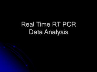 Real Time RT PCR  Data Analysis