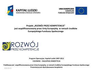 Projekt  ROZW J PRZEZ KOMPETENCJE    jest wsp lfinansowany przez Unie Europejska  w ramach srodk w Europejskiego Fundusz