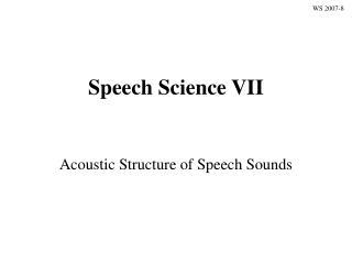 Speech Science VII