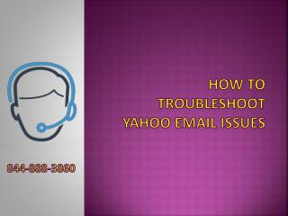 How to Troubleshoot Yahoo Email Issues- 844-888-3860