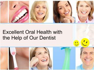 Excellent oral health with the help of our dentist