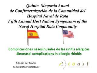 Complicaciones nasosinusales de las rinitis al rgicas Sinonasal complications in allergic rhinitis