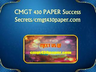 CMGT 430 PAPER Success Secrets/cmgt430paper.com