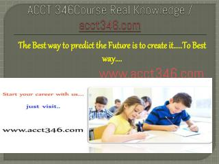 ACCT 346Course Real Knowledge / acct346 dotcom