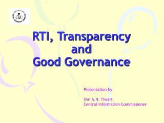 RTI, Transparency  and  Good Governance