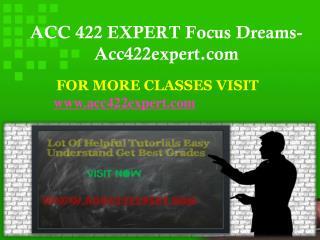 ACC 422 EXPERT Focus Dreams-Acc422expert.com