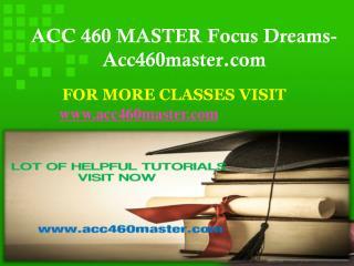 ACC 460 MASTER Focus Dreams-Acc460master.com