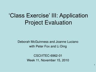Class Exercise  III: Application Project Evaluation