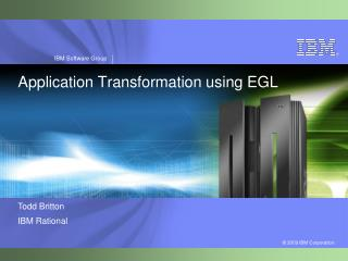 Application Transformation using EGL
