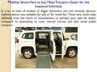 Mobility device Vans to buy Make Transport Easier for the Impaired Individual