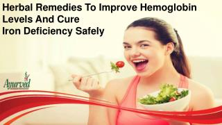 Herbal Remedies To Improve Hemoglobin Levels And Cure Iron Deficiency Safely