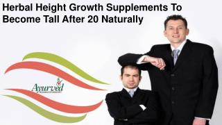 Herbal Height Growth Supplements To Become Tall After 20 Naturally