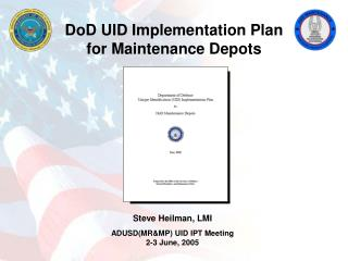 Steve Heilman, LMI  ADUSDMRMP UID IPT Meeting 2-3 June, 2005