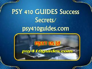 PSY 410 GUIDES Success Secrets/ psy410guides.com