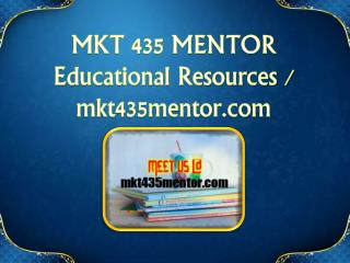MKT 435 MENTOR Educational Resources - mkt435mentor.com