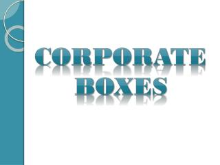CORPORATE BOXES
