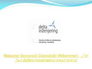 Welcome Benvenuti Dobrodo li Willkommen