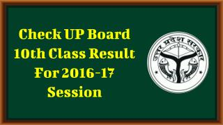 Check UP Board 10th Class Result For 2016-17 Session