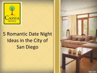 5 Romantic Date Night Ideas in the City of San Diego