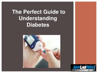 Types Perfect Guide to understand Diabetes